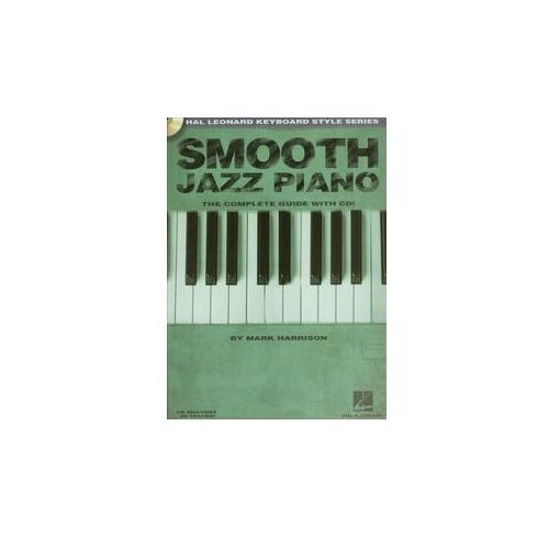Smooth jazz piano Complete guide z płytą CD - Mark Harrison, Hal Leonard
