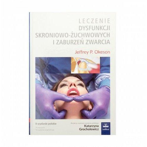 Leczenie dysfunkcji skroniowo-żuchwowych (9788375632729)