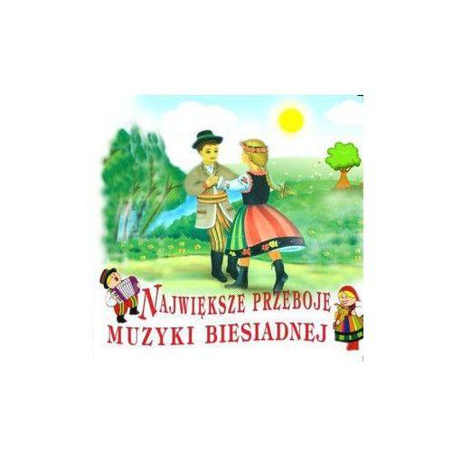 Praca zbiorowa Największe przeboje muzyki biesiadnej - płyta cd