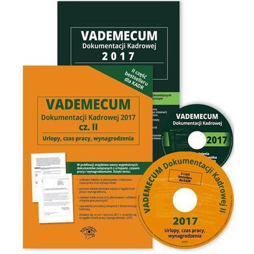 Vademecum dokumentacji kadrowej 2017 + Vademecum dokumentacvji kadrowej 2017 cz.2 (9788326964343)