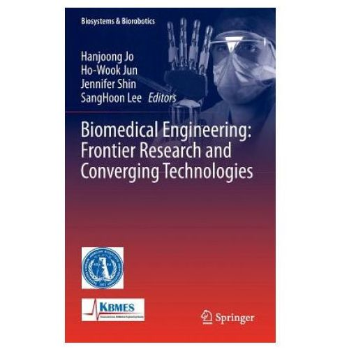 Biomedical Engineering: Frontier Research and Converging Technologies (9783319218120)