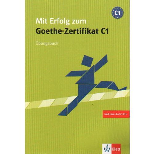 Mit Erflog Zum Goethe-Zertifikat C1 Ubungsbuch Z Płytą Cd, LektorKlett