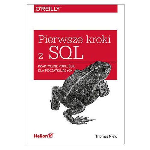 Pierwsze kroki z SQL. Praktyczne podejście dla początkujących - Thomas Nield, Thomas Nield