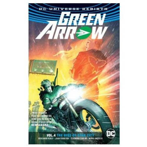 Green Arrow Vol. 4 The Rise Of Star City (Rebirth) (9781401274542)
