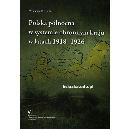 Polska północna w systemie obronnym kraju w latach 1918-1926