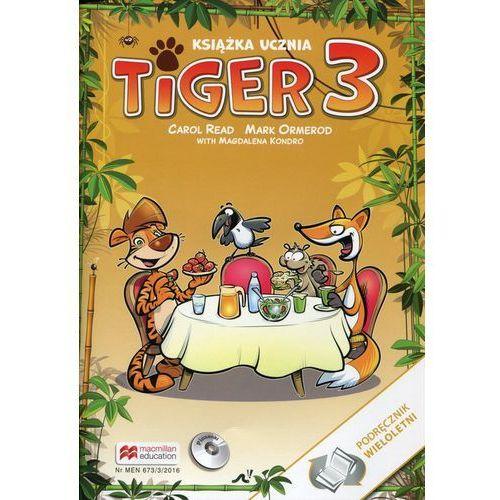 Tiger 3 Książka ucznia Podręcznik wieloletni z płytą CD, Read Carol, Ormerod Mark