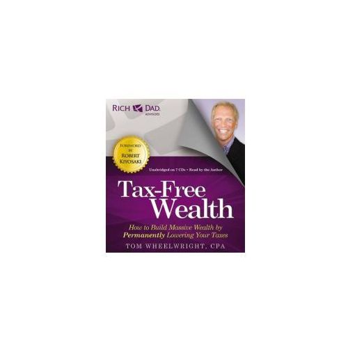 Rich Dad's Advisors: Tax-Free Wealth (9781619697256)