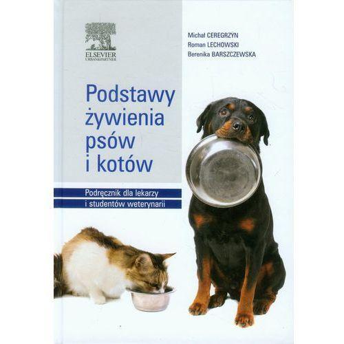 Podstawy żywienia psów i kotów. Podręcznik dla lekarzy i studentów weterynarii (388 str.)