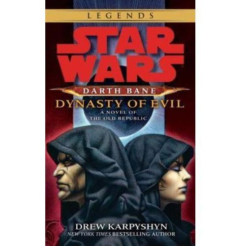 Darth Bane: Dynasty of Evil: A Novel of the Old Republic (9780345511577)