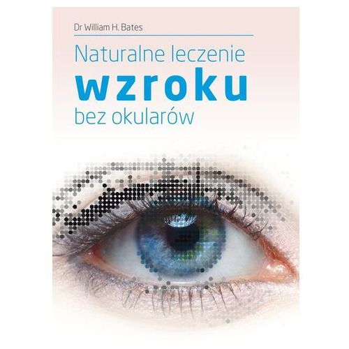 Naturalne leczenie wzroku bez okularów, oprawa broszurowa