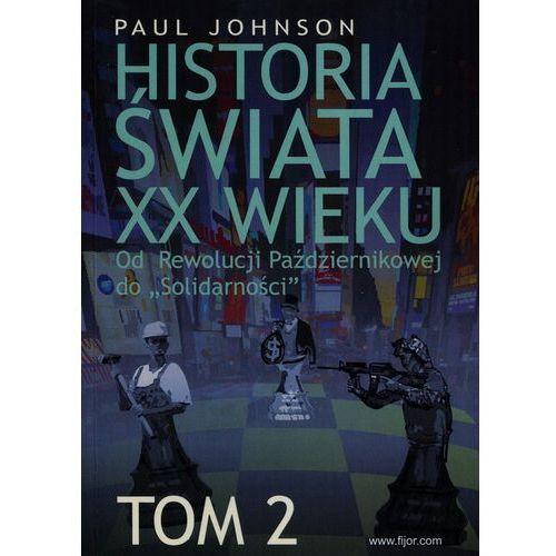Hitoria świata XX wieku. Tom 2. Od Rewolucji Październikowej do Solidarności (684 str.)