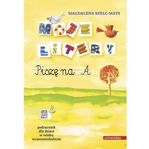 Język polski, klasa 1-3, Piszę litery na A, podręcznik, Universitas, Magdalena Szelc-Mays