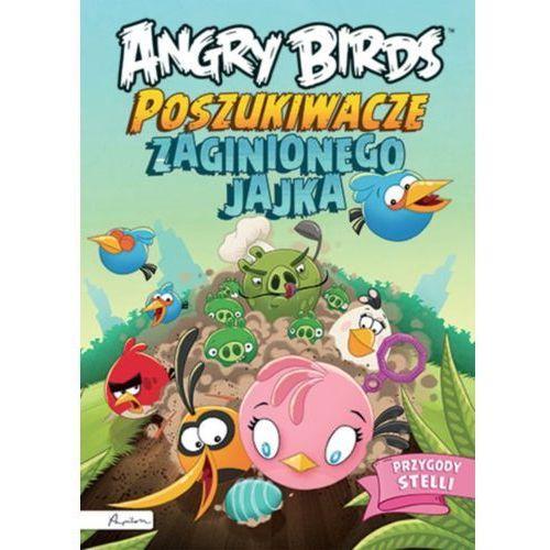 Angry Birds. Poszukiwacze zaginionego jajka. Przygody Stelli (9788327100979)
