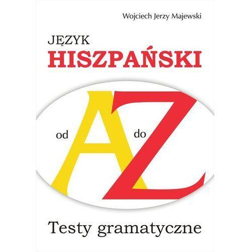 Język hiszpański od A do Z - Majewski Wojciech Jerzy, oprawa miękka