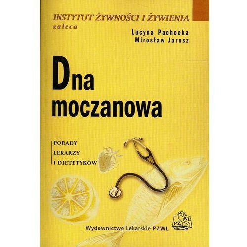 Dna moczanowa Porady lekarzy i dietetyków, PZWL