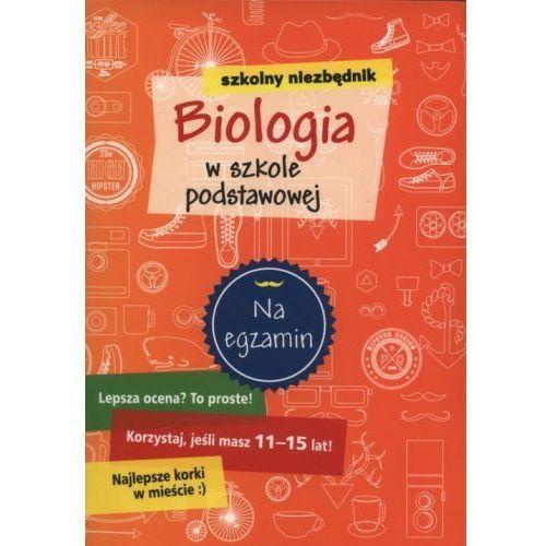 Szkolny niezbędnik Biologia w szkole podstawowej - Praca zbiorowa