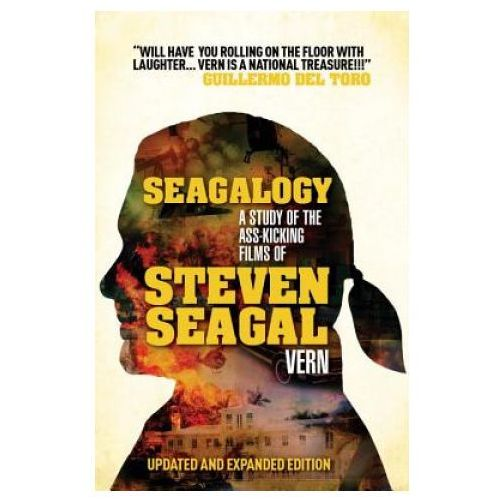 Seagalogy: The Ass-kicking Films of Steven Seagal, Vern