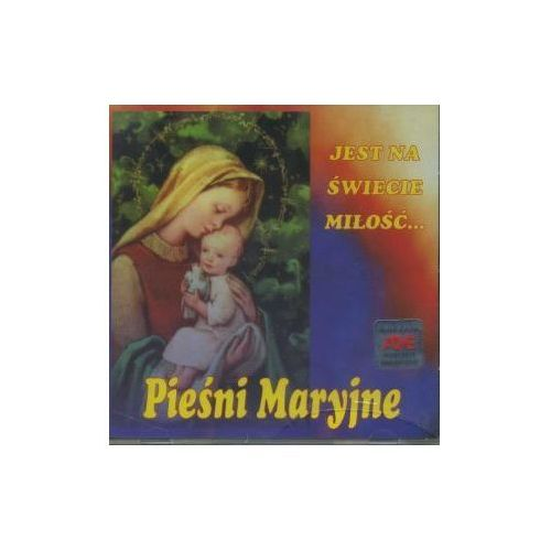 Różni wykonawcy Pieśni maryjne - jest na świecie miłość... - cd