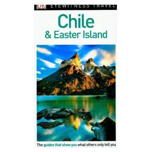 DK Eyewitness Chile and Easter Island