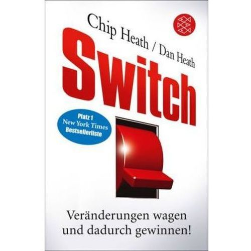 Chip Heath, Dan Heath, Antoinette Gittinger - Switch (9783596190256)