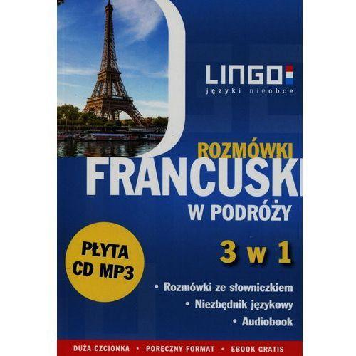 Francuski w podróży Rozmówki 3 w 1 + CD - Wysyłka od 3,99, Lingo