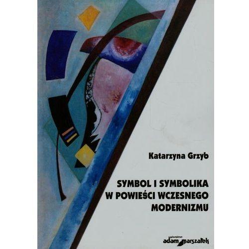 Symbol i symbolika w powieści wczesnego modernizmu (352 str.)