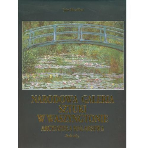 Narodowa galeria sztuki w Waszyngtonie. Arcydzieła malarstwa (600 str.)