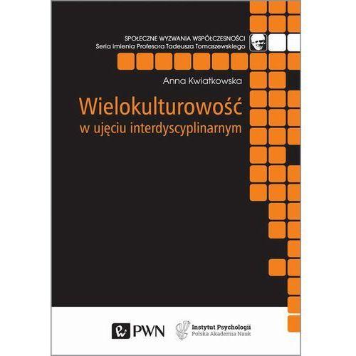 Wielokulturowość w ujęciu interdyscyplinarnym. Darmowy odbiór w niemal 100 księgarniach! (9788301205966)