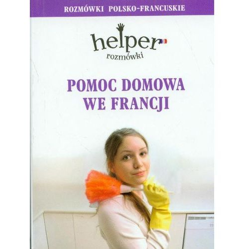 Pomoc domowa we Francji. Rozmówki (9788389171795)