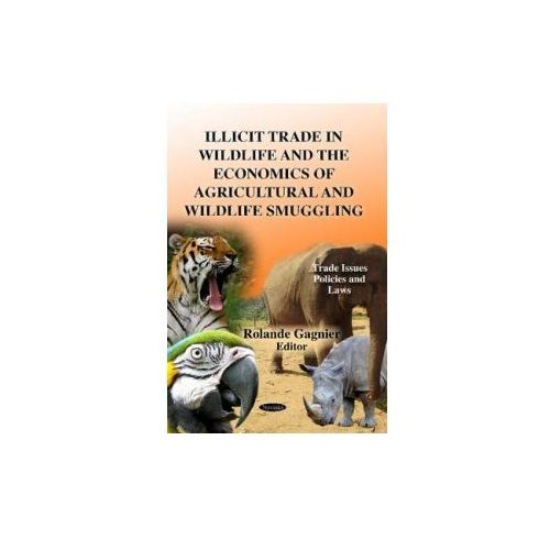 Illicit Trade in Wildlife & the Economics of Agricultural & Wildlife Smuggling