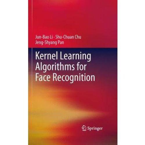 Kernel Learning Algorithms for Face Recognition (9781461401605)