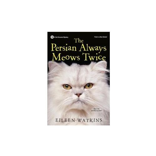 Persian Always Meows Twice (9781496710567)