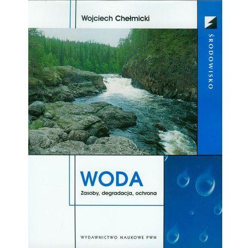 Woda Zasoby degradacja ochrona (2012)
