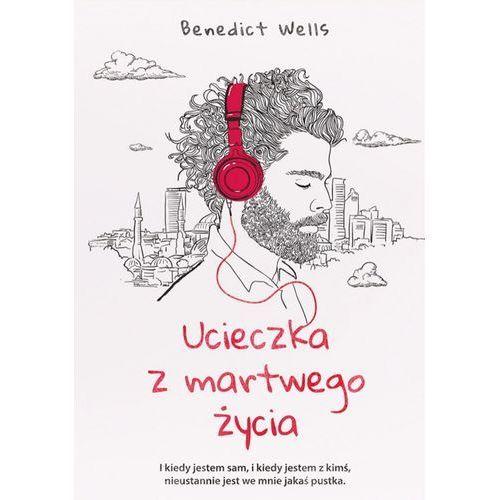 Ucieczka z martwego życia - Benedict Wells (MOBI) (9788328709126)