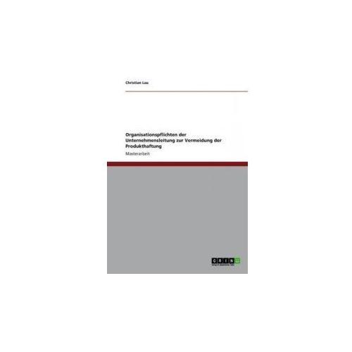 Organisationspflichten der Unternehmensleitung zur Vermeidung der Produkthaftung