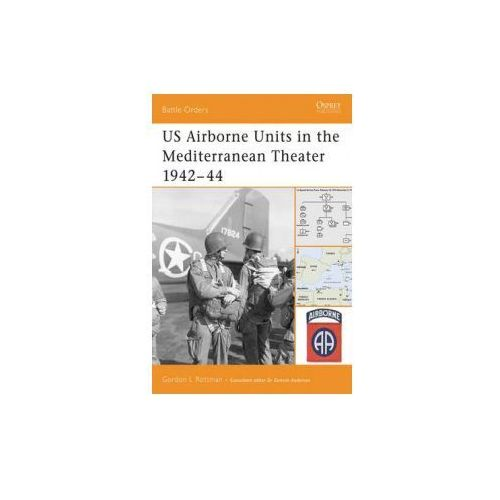 US Airborne Units in the Mediterranean Theater 1942-45 (9781841769202)