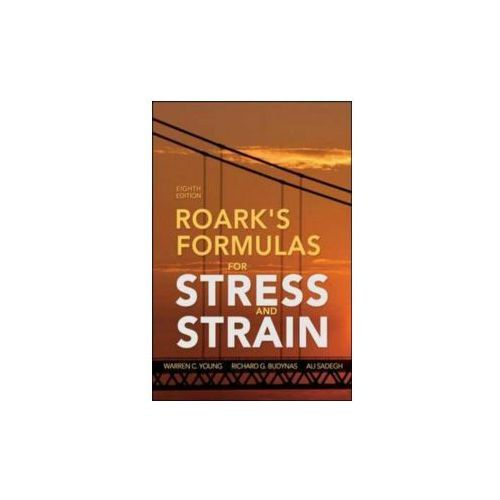 Formulas for stress and strain by roark and young