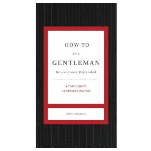 How to Be a Gentleman Revised and Expanded