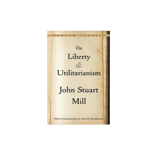 On Liberty; and, Utilitarianism