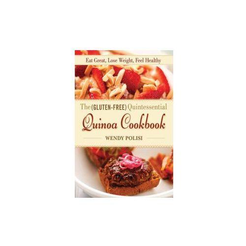 Gluten-Free Quintessential Quinoa Cookbook
