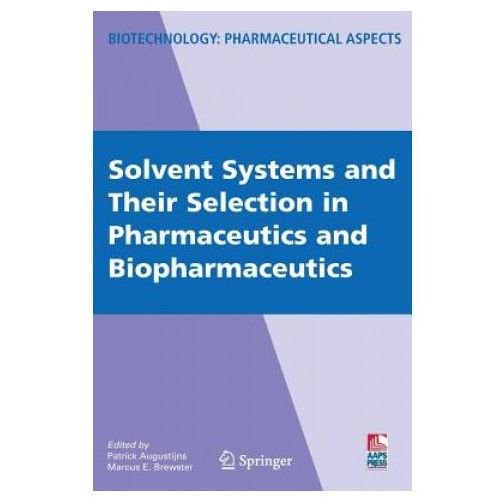 Solvent Systems and Their Selection in Pharmaceutics and Biopharmaceutics (9780387691497)