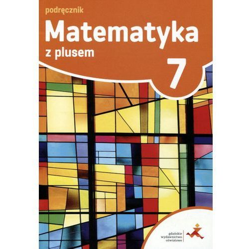 Matematyka z plusem SP kl.7 podręcznik / podręcznik dotacyjny, praca zbiorowa