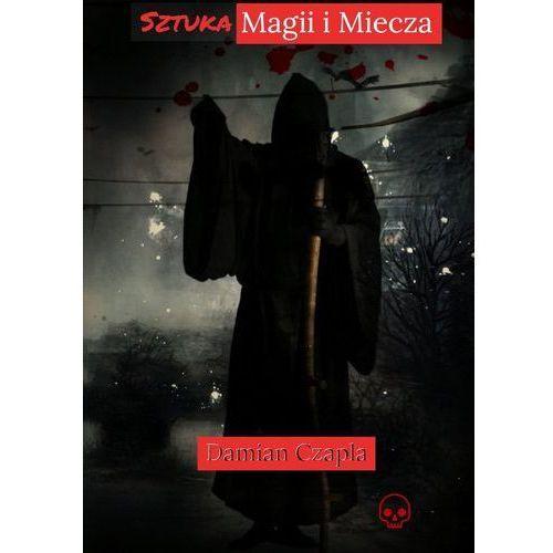Sztuka Magii i Miecza - Damian Czapla (EPUB)