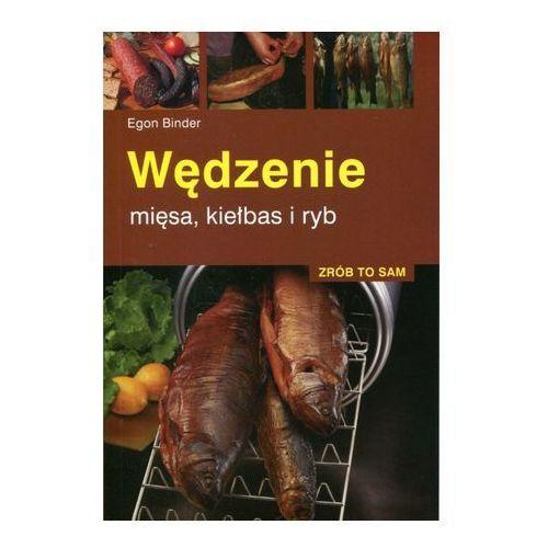 Wędzenie mięsa, kiełbas i ryb - Egon Binder (2012)