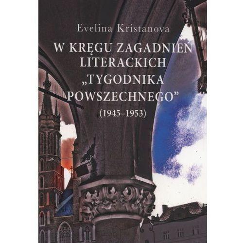 """W kręgu zagadnień literackich """"Tygodnika Powszechnego"""" (1945-1953), ASPRA - JR"""