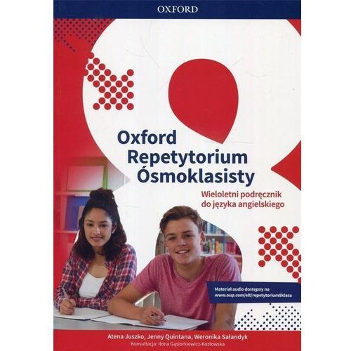 Oxford Repetytorium Ósmoklasisty. Wieloletni podręcznik do języka angielskiego, oprawa miękka