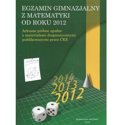 EGZAMIN GIMNAZJALNY Z MATEMATYKI OD ROKU 2012 (2012)