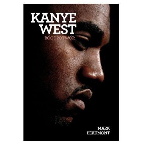 Kanye West Bóg i potwór - Jeśli zamówisz do 14:00, wyślemy tego samego dnia. Darmowa dostawa, już od 99,99 zł. (9788364373466)