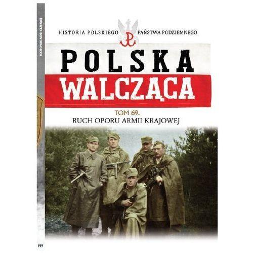 Polska Walcząca Tom 69. ROAK - Ruch Oporu Armii Krajowej - książka (9788381771634)