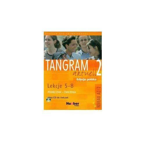 Tangram aktuell 2 Lekcje 5-8 Podręcznik z ćwiczeniami + CD - Dallapiazza Rosa-Maria Eduard